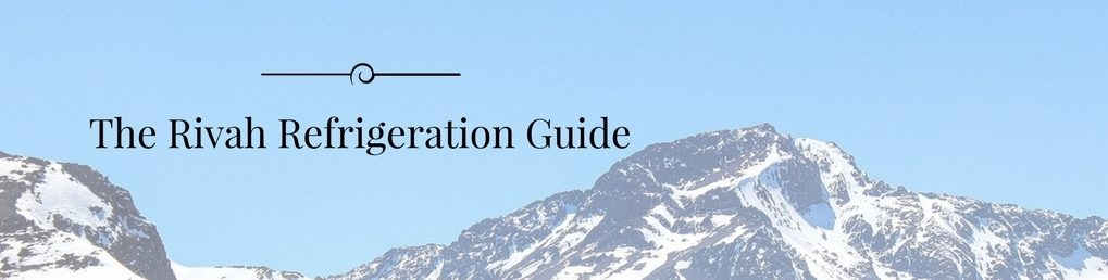 The Rivah Research Refrigeration Guide